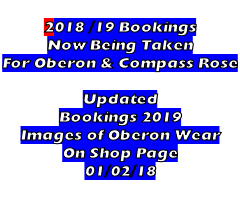 2018 /19 Bookings Now Being Taken For Oberon & Compass Rose     Updated Bookings 2019 Images of Oberon Wear On Shop Page 01/02/18